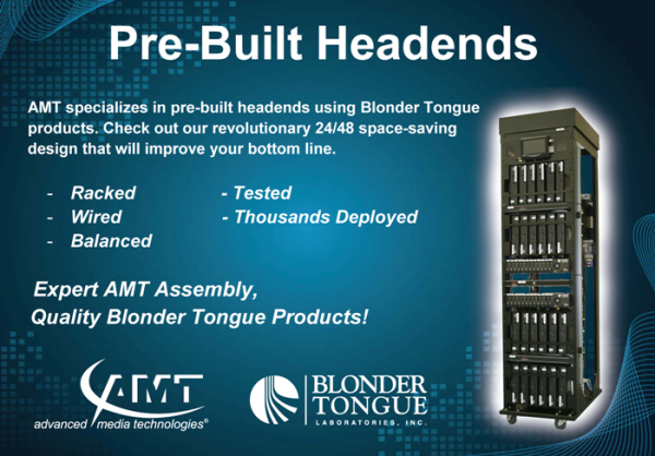 AMT Specializes in pre-built headends using Blonder Tongue products. Check out our revolutionary 24/48 space-saving design that will improve your bottom line.